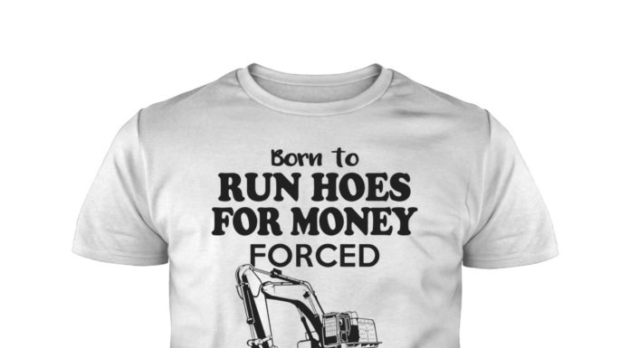 Born to run hoes for money forced to go to school youth shirt