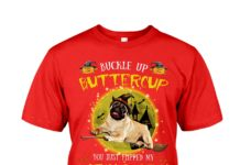 Bulldog buckle up buttercup you just flipped my witch switch shirt