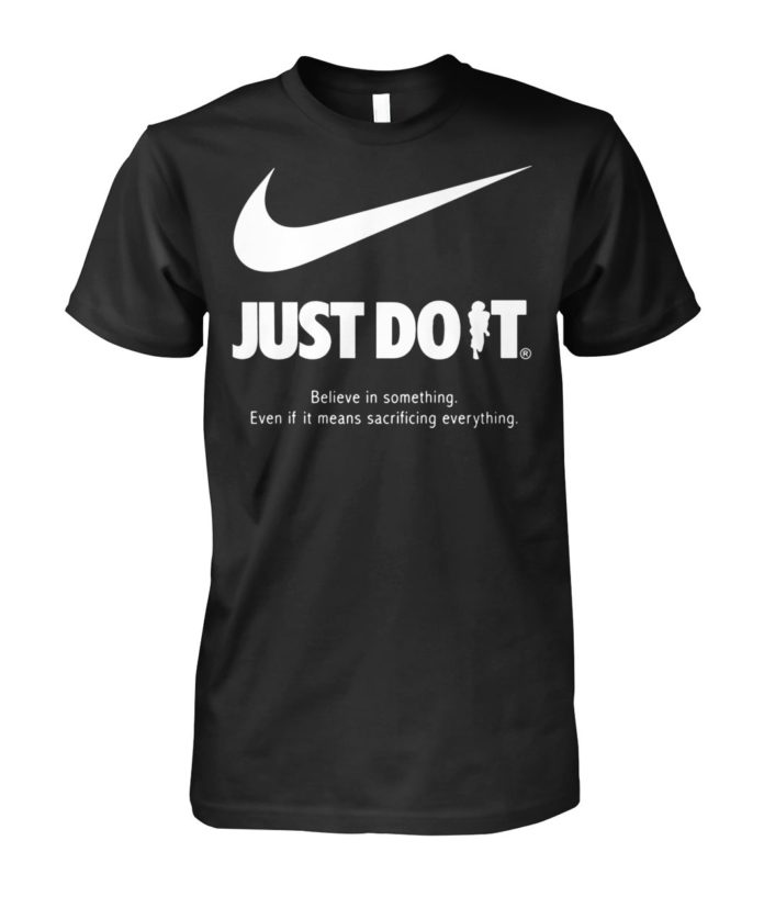 Colin Kaepernick just do it believe in something unisex shirt