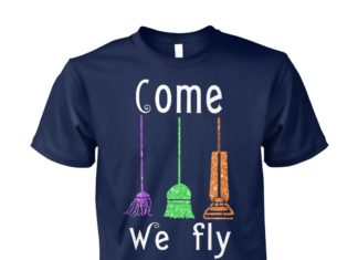 Come we fly hocus pocus broom witches halloween unisex cotton tee
