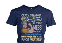 Crazy grandma I'm beauty I'm grace I will punch you shirt