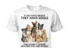 Dogs if you don't believe they have souls unisex cotton tee