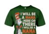 Dr Seuss I will be a nana here or there I will be a nana anywhere shirt