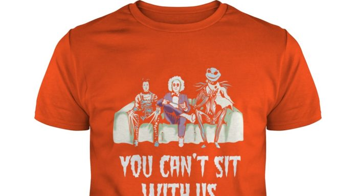 Edward Scissorhands Beetlejuice Jack Skellington You Can't Sit With Us shirt
