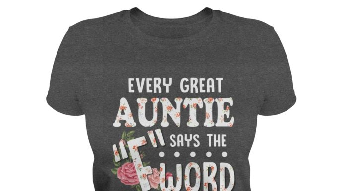 Every great auntie says the F word floral shirt