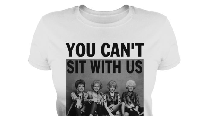 Golden Girls you can't sit with us lady shirt