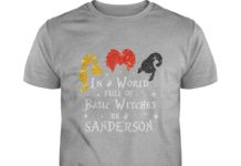 Hocus Pocus Glitter in A World Full of Basic Witches Be A Sanderson shirt