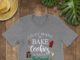 I Just Want To Bake Cookies And Watch Hallmark Christmas Movies All Day shirt