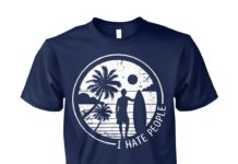 I hate people surfing beach shirt