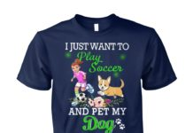 I just want to play soccer and pet my dog unisex cotton tee