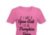 If I was a spice girl I'd be pumpkin spice shirt