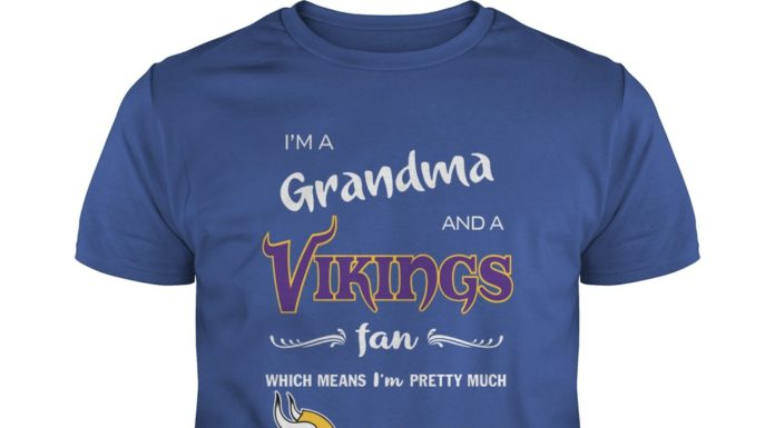 I'm a Grandma and a Vikings fan which means I'm pretty much perfect shirt
