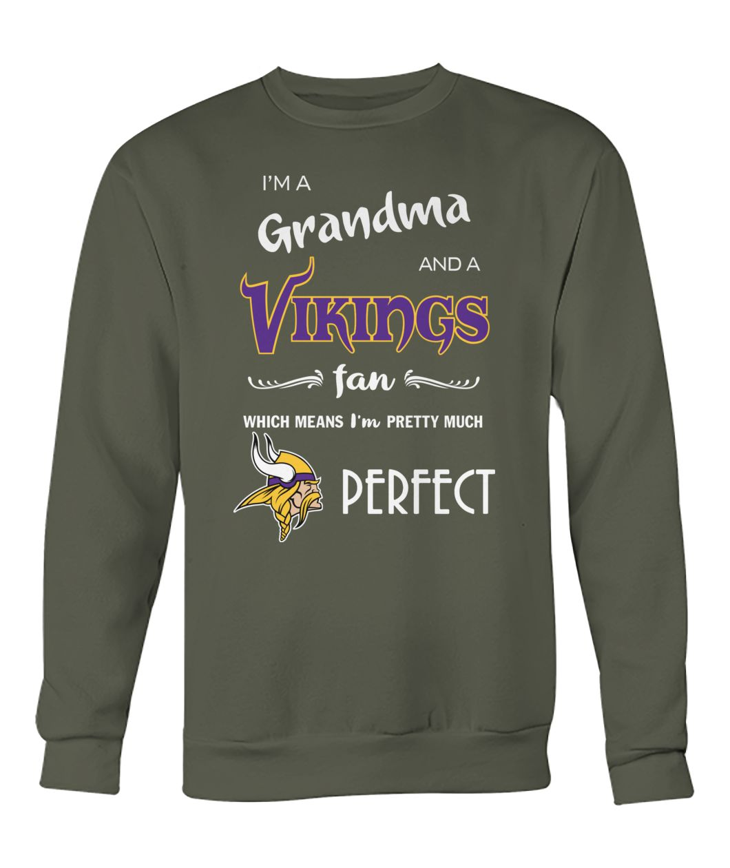 I'm a grandma and a Vikings fan which means I'm pretty much perfect gildan crew neck sweatshirt