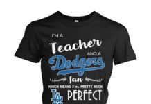 I'm a teacher and a Angeles Dodgers fan which means I'm pretty much perfect women shirt