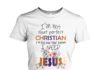 I'm not that perfect Christian I'm the one that knows I need Jesus women crew shirt