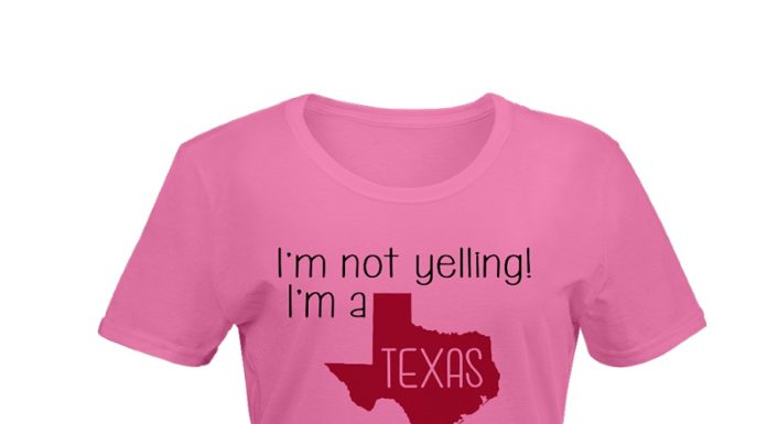 I'm not the yelling I'm a texas girl we just talk loud shirt