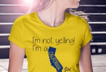 I'm not yelling I'm a California girl We just talk Loud shirt