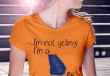 I'm not yelling I'm a Georgia girl We just talk Loud shirt