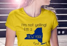 I'm not yelling I'm a New York girl We just talk Loud shirt