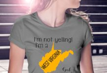 I'm not yelling I'm a West Virginia girl We just talk Loud shirt