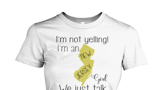 I'm not yelling I'm a new jersey girl shirt