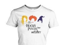 It's Hocus Pocus time witches Halloween women shirt