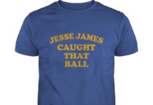 Jesse James Caught That Ball shirt