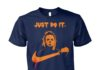 Just do it Michael Myers Halloween unisex cotton tee