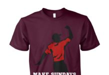 Make Sundays great again unisex shirt