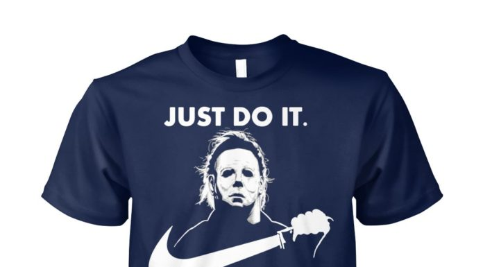 Michael Myers just do it halloween shirt