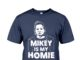 Mikey is my homie shirt