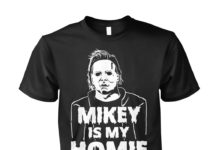 Mikey is my homie unisex shirt