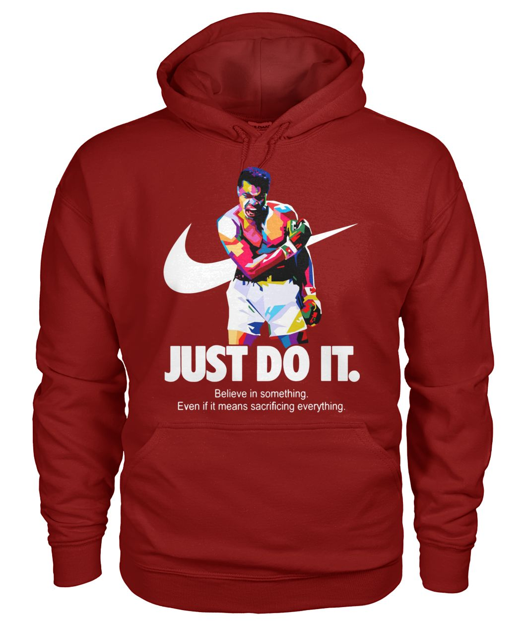 Muhammad Ali just do it believe in something even if it means sacrificing everything gildan hoodie