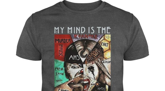 My Mind Is The Horror Story shirt
