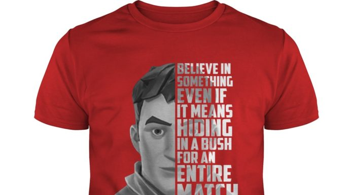Nike Just Do It Fortnite Believe In Something Even If It Means Hiding In A Bush For An Entire Match shirt