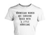 Norwegian women are sunshine mixed with a little hurricane women's crew tee