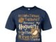 Occupational therapist because my Hogwarts letter never came shirt