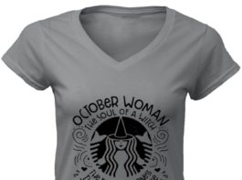October woman the soul of a witch the fire of a lioness the heart of a hippie the mouth of a sailor shirt