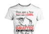 Once upon a time there was a girl who really loved giraffes it was me the end women's crew tee