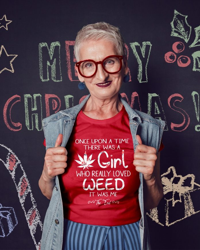 Once upon a time there was a girl who really loved weed it was me the end shirt