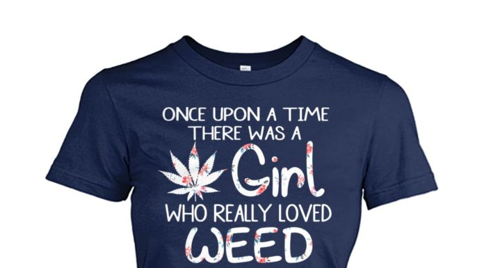 Once upon a time there was a girl who really loved weed it was me the end women's crew tee