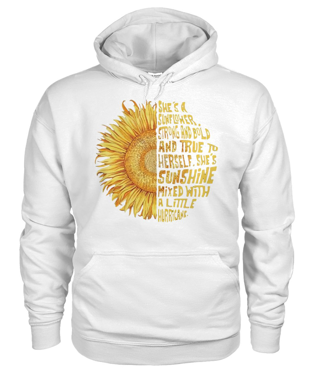 She's a sunflower strong and bold and true to herself she's sunshine mixed gildan hoodie