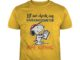 Snoopy let me check my giveashitometer nope nothing shirt