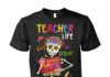 Teacher life got me feelin un Poco Loco unisex shirt