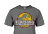 Teaching is a walk in the park Jurassic Park shirt