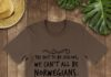 Try not to be jealous we can't all be Norwegians shirt