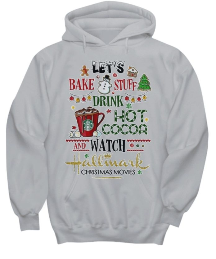 Let's bake stuff drink hot cocoa and watch hallmark christmas movies