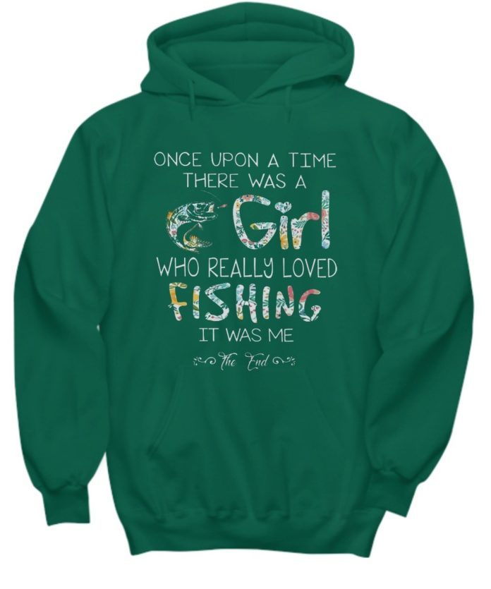 Once upon a time there was a girl who really loved fishing it was me