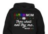 Autism mom thou shall not try me mood shirt