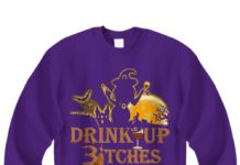 Witch drink up bitches shirt